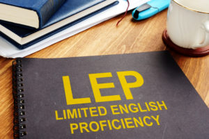 Limited English Proficient LEP document translations on a desk